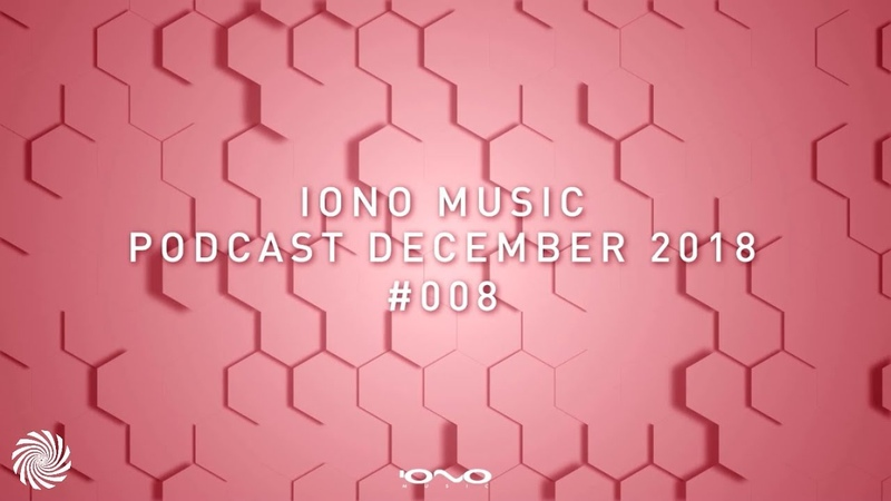 IONO Music Podcast 008 - December 2018