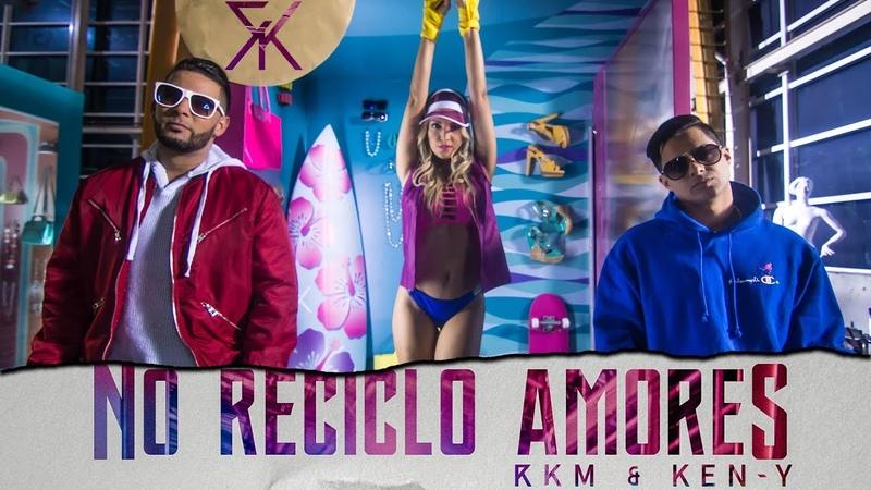 RKM y KEN-Y - No Reciclo Amores [Official Video]