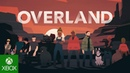 Overland Xbox Console Announcement