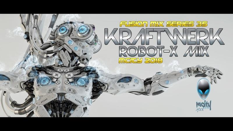 KRAFTWERK - ROBOT-X MIX 2O18