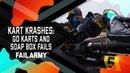 Kart Krashes Go Karts and Soap Box Fails FailArmy November 2018