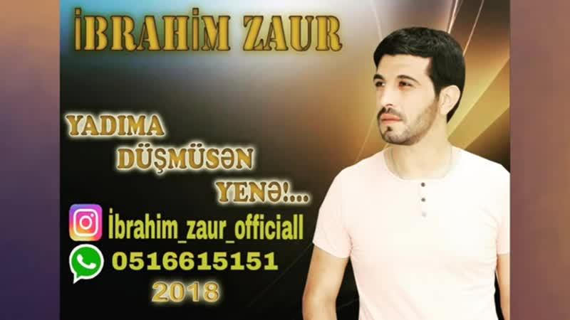 Ibrahim_Zaur_-_Yadima_Dusmusen_Yene_2018Yeni.mp4