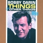 Bobby Darin альбом Things & Other Things