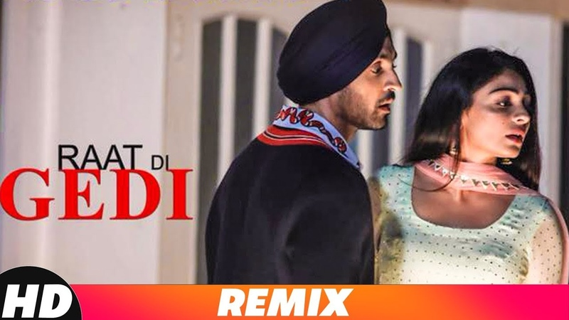 Raat Di Gedi Party Mix Diljit Dosanjh Neeru Bajwa Dj Dackton Remix Songs 2018