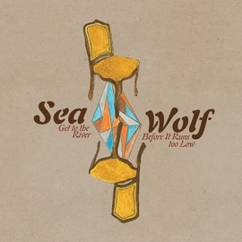 Sea Wolf альбом Get to the River Before It Runs Too Low