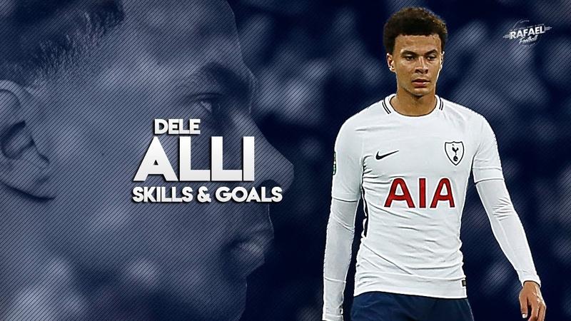 Dele Alli - Skills , Goals , Assists - 20172018 HD