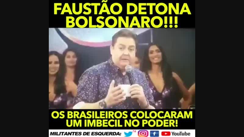Faustão detona Bolsonaro- Brasileiros Colocaram um Imbecil no Poder.mp4