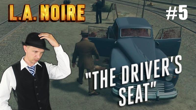 L.A. Noire - 5 глава The Driver;s Seat. Полное прохождение L.A. Noire от детектива Sherlock Bond.