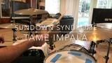 TAME IMPALA SUNDOWN SYNDROME (DRUM COVER)