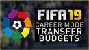FIFA 19 Career Mode - LA LIGA TRANSFER BUDGETS!!
