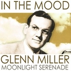 Frank Sinatra альбом In the Mood, Glenn Miller Moonlight Serenade (Remastered)
