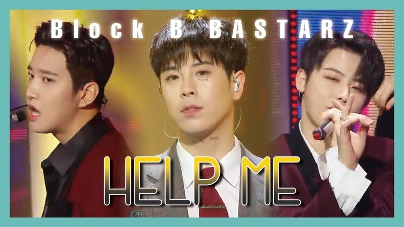 [ComeBack Stage] Block B BASTARZ - Help Me , 블락비 바스타즈 - Help Me Show Music core 20190406