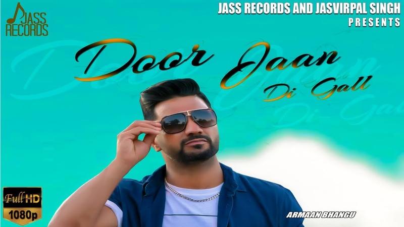 Door Jaan Di Gall   (Full HD)   Armaan Bhangu   New Punjabi Songs 2019   Latest Punjabi Songs 2019