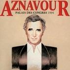 Charles Aznavour альбом Aznavour Au Palais Des Congrès 1994