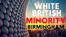 White Brits To Become Minority In Birmingham Ethnic Replacement Super Diversity Scheme