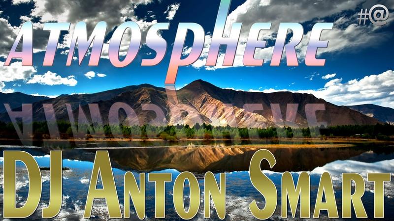 DJ Anton Smart - Musical Emotions 58
