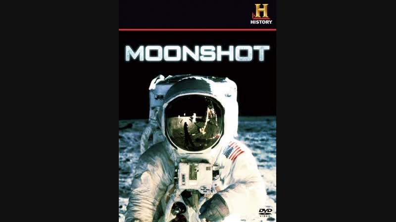 «Moonshot» (Цель - Луна) |2009| Режиссёр Ричард Дейл |докудрама| BDRip 720p