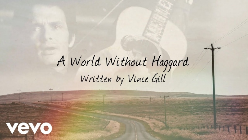 Vince Gill A World Without Haggard Lyric Video