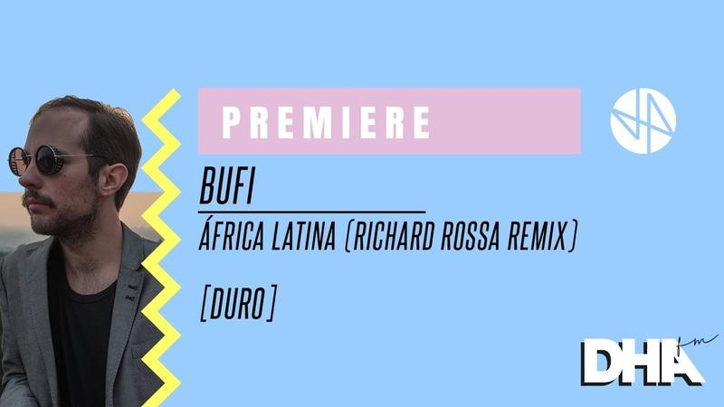 Premiere Bufi África Latina Richard Rossa Remix Duro