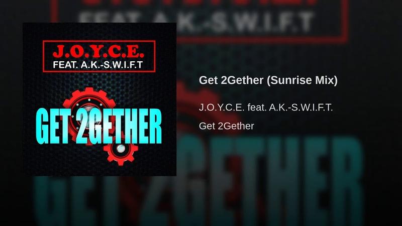 J.O.Y.C.E.featA.K.-S.W.I.F.T. - Get 2Gether (Sunrise Mix) - (Eurodance) WEB