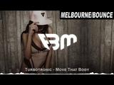 Turbotronic - Move That Body (Original Mix) FBM