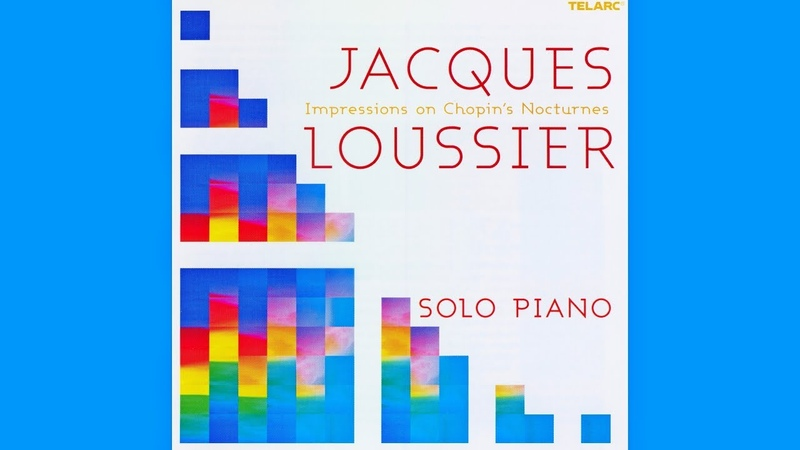 JACQUES LOUSSIER solo piano Impressions on Chopins Nocturnes (2004) (FULL ALBUM)