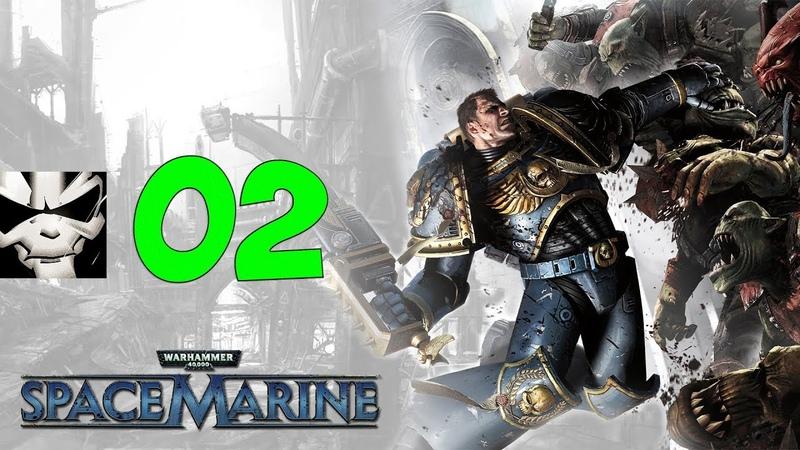 Прохождение Warhammer 40,000: Space Marine. Часть 2. Капитан Титенька