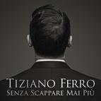 Tiziano Ferro альбом Senza Scappare Mai PIù