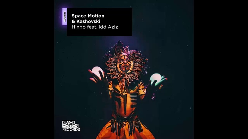 Space Motion Kashovski - Hingo feat. Idd Aziz (Original Mix)