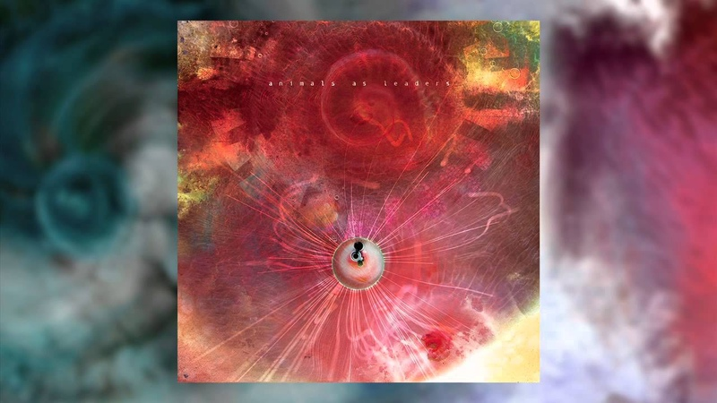 ANIMALS AS LEADERS The Future That Awaited Me