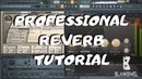 FL STUDIO HOW TO APPLY REVERB CORRECTLY Free patches Download