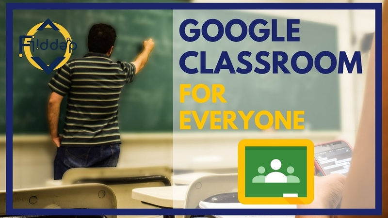 Google Classroom for Everyone its finally here! NEW 2017 Features