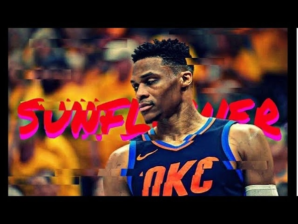 Russell Westbrook Mix ~ Sunflower~Post Malone Swae Lee