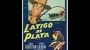 Látigo de plata 1953 (Western) Pelicula español