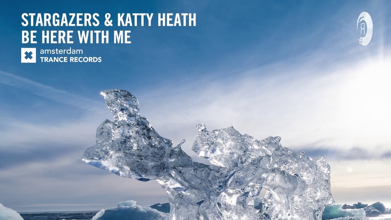 Stargazers Katty Heath - Be Here With Me (Extended Mix) Amsterdam Trance