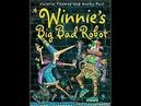 Winnie's Big Bad Robot | Books for Kids Read Aloud