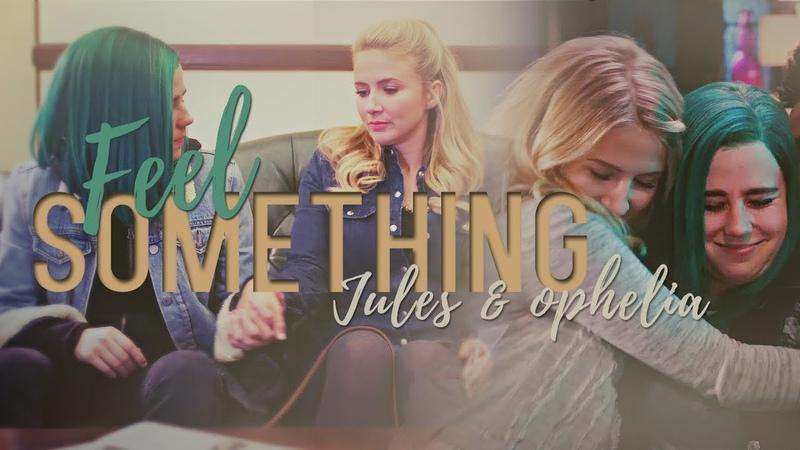 Jules Ophelia   Feel Something (BadSlayer241's Wish)