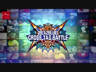 BlazBlue Cross Tag Battle - Трейлер DLC-бойцов