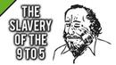Charles Bukowski The Slavery of the 9 to 5