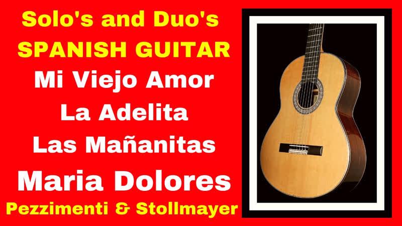 MEXICAN GUITAR and FLAMENCO GUITAR Maria Dolores, Cu Cu rru.. Mi Viejo Amor