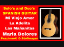 MEXICAN GUITAR and FLAMENCO GUITAR Maria Dolores, Cu Cu rru.. Mi Viejo Amor