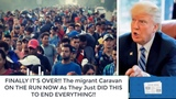 FINALLY IT'S OVER!! The migrant Caravan ON THE RUN NOW As They Just DID THIS TO END EVERYTHING!!