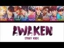 Stray Kids (스트레이 키즈) - 'AWAKEN' Lyrics [Color Coded Han|Rom|Eng]