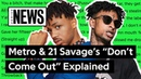 """Metro Boomin 21 Savage's """"Don't Come Out The House"""" Explained 