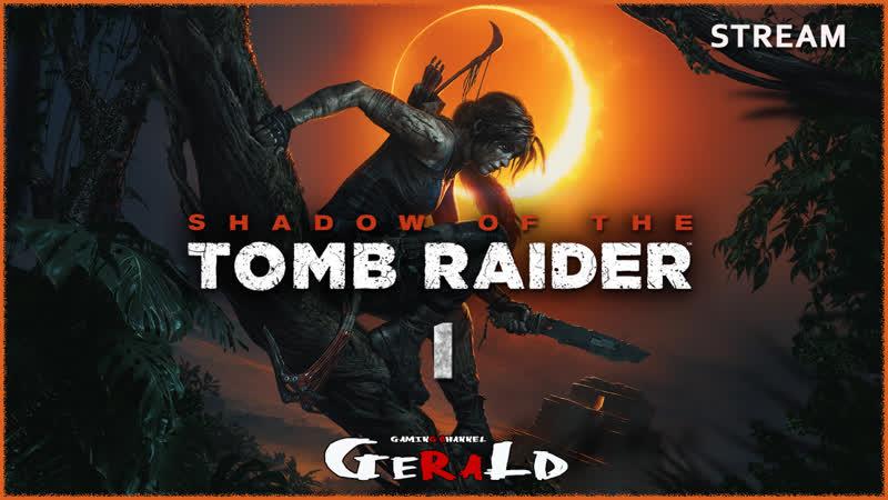 Время приключений 1 18 Shadow of the Tomb Raider