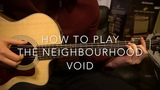 Void The Neighbourhood Guitar Lesson