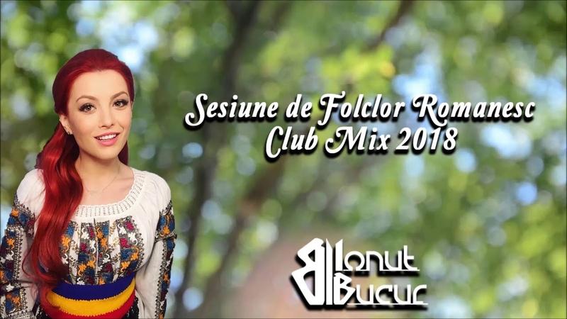 Club Mix 2018 Sesiune de Folclor Romanesc 3