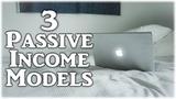 How To Make Passive Income Online (3 Legit Models)