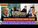 💣BOMBA STF VOTA FIM da Lava Jato Hoje Dinheiro no Bolso Golpe no Povo