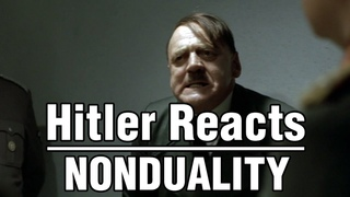 Hitler Reacts To Nonduality / Enlightenment - FUNNY!